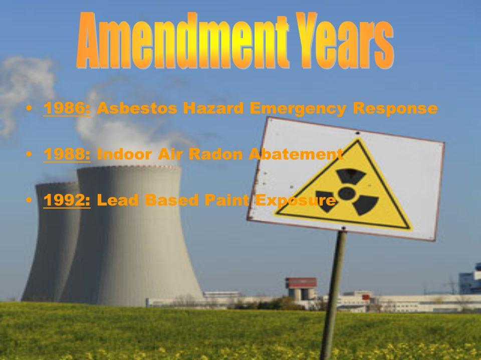 1986: Asbestos Hazard Emergency Response 1988: Indoor Air Radon Abatement 1992: Lead Based Paint Exposure