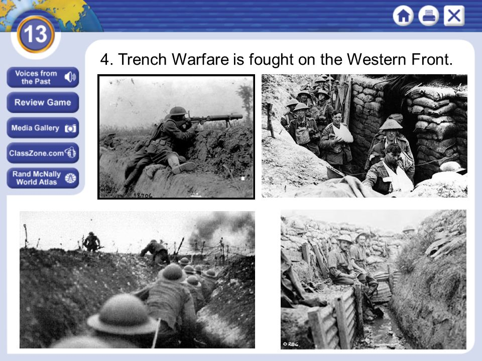 NEXT 4. Trench Warfare is fought on the Western Front.
