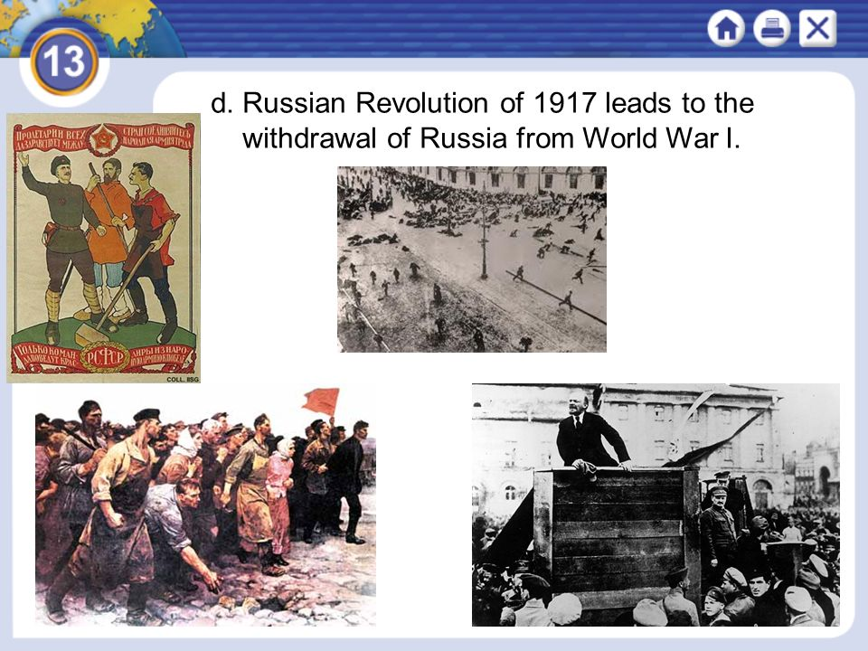 NEXT d. Russian Revolution of 1917 leads to the withdrawal of Russia from World War I.