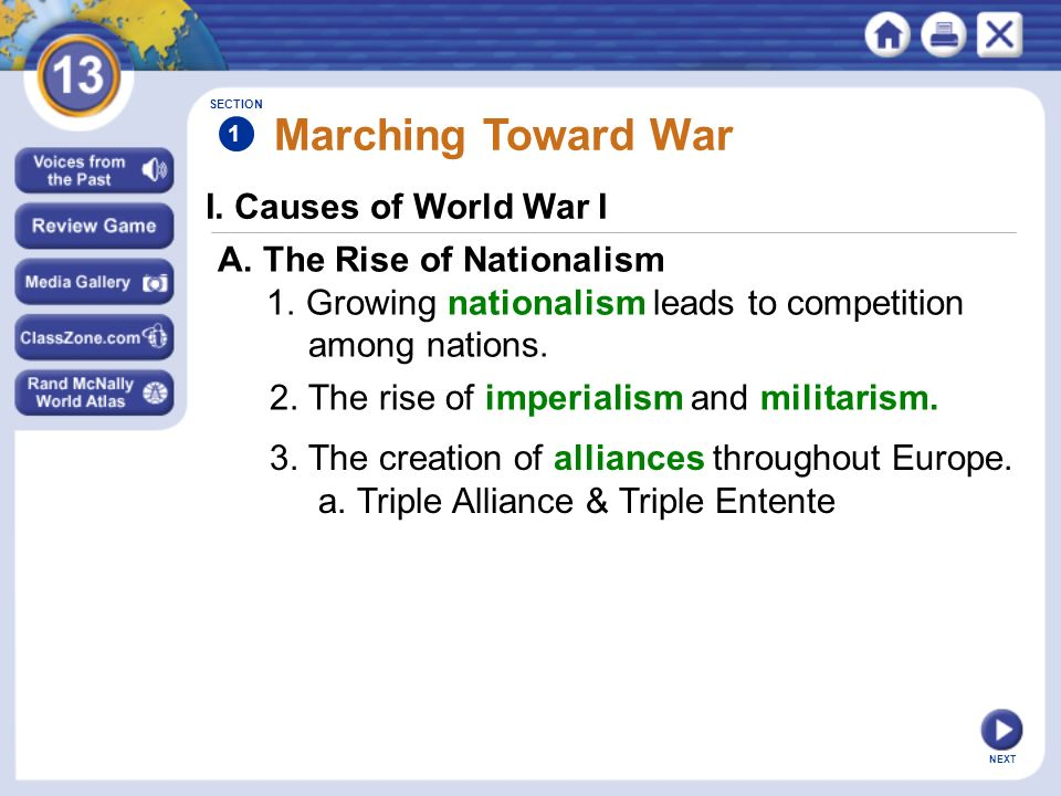 NEXT I. Causes of World War I Marching Toward War A.