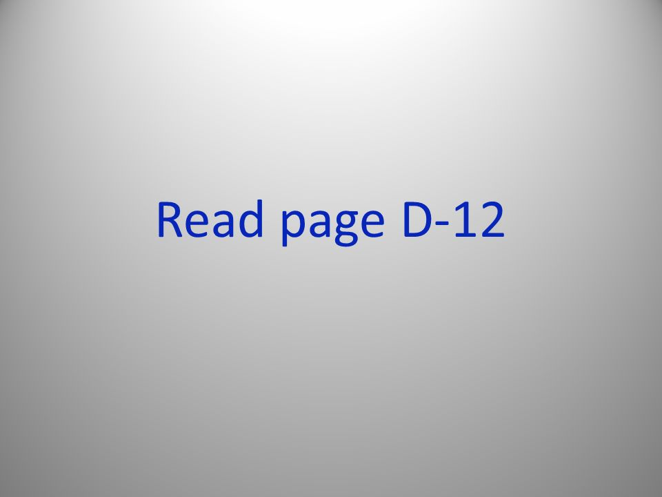 Read page D-12