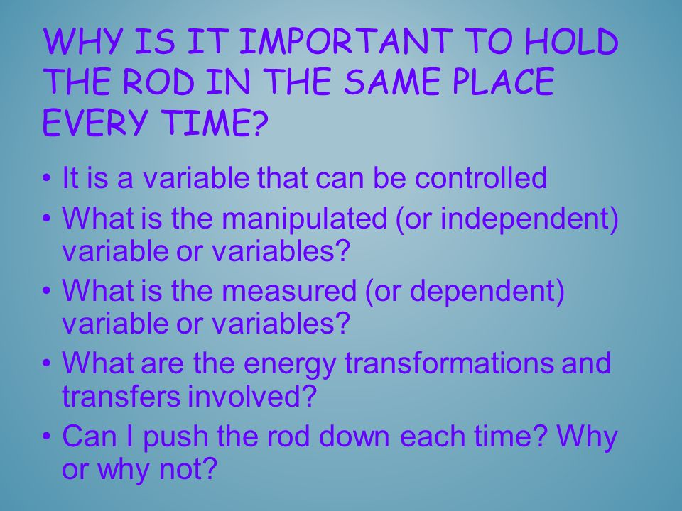 It is a variable that can be controlled What is the manipulated (or independent) variable or variables? What is the measured (or dependent) variable o