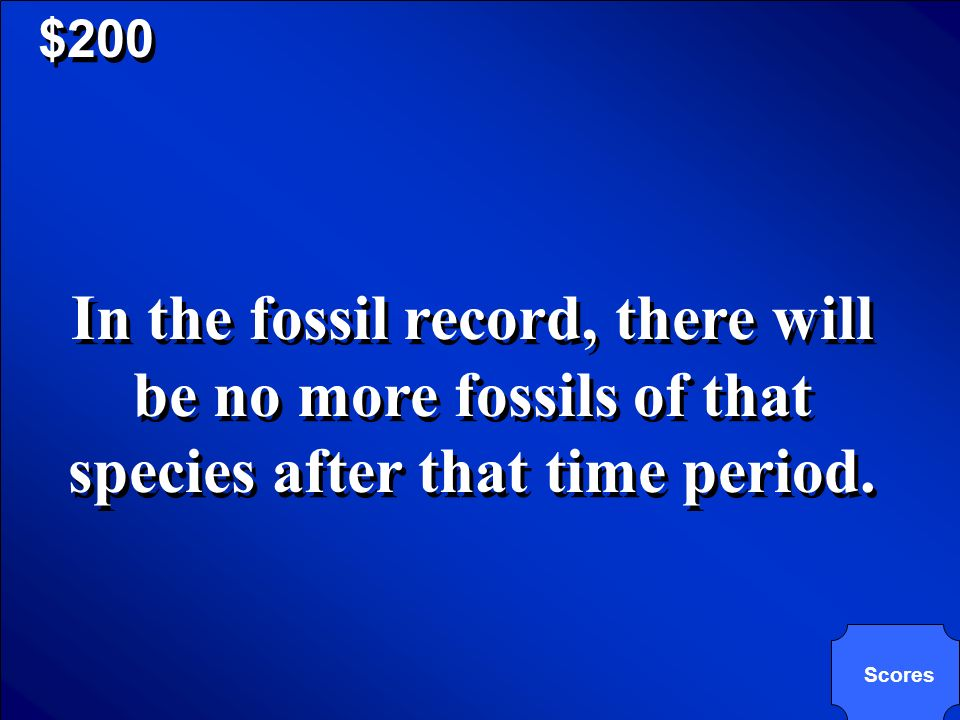 © Mark E. Damon - All Rights Reserved $200 How can scientists tell if a species went extinct 300 million years ago?