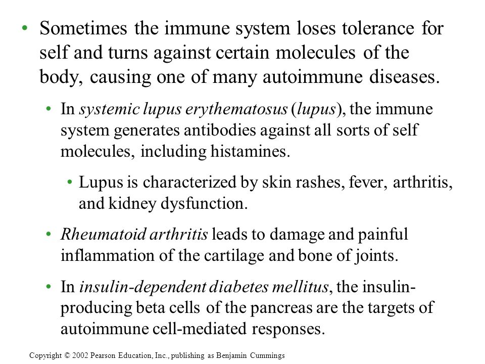 Sometimes the immune system loses tolerance for self and turns against certain molecules of the body, causing one of many autoimmune diseases. In syst