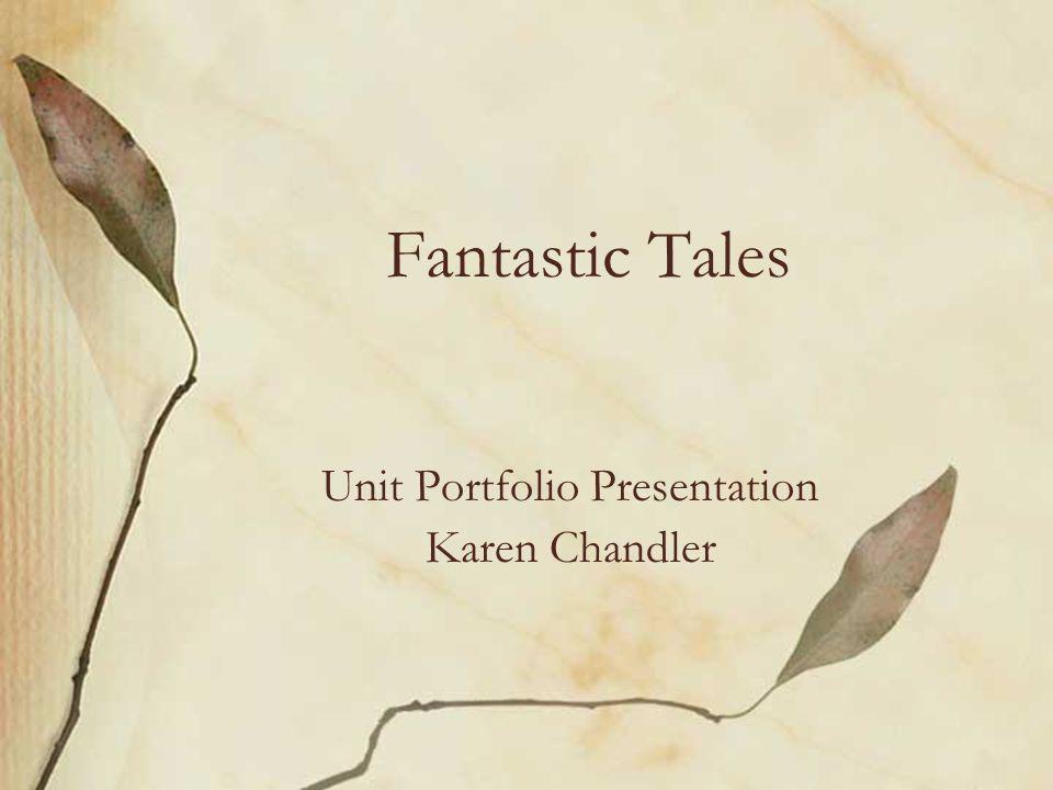 Fantastic Tales Unit Portfolio Presentation Karen Chandler