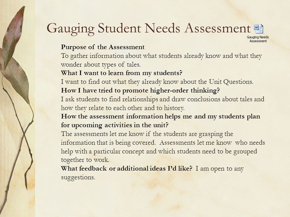 Gauging Student Needs Assessment Purpose of the Assessment To gather information about what students already know and what they wonder about types of tales.