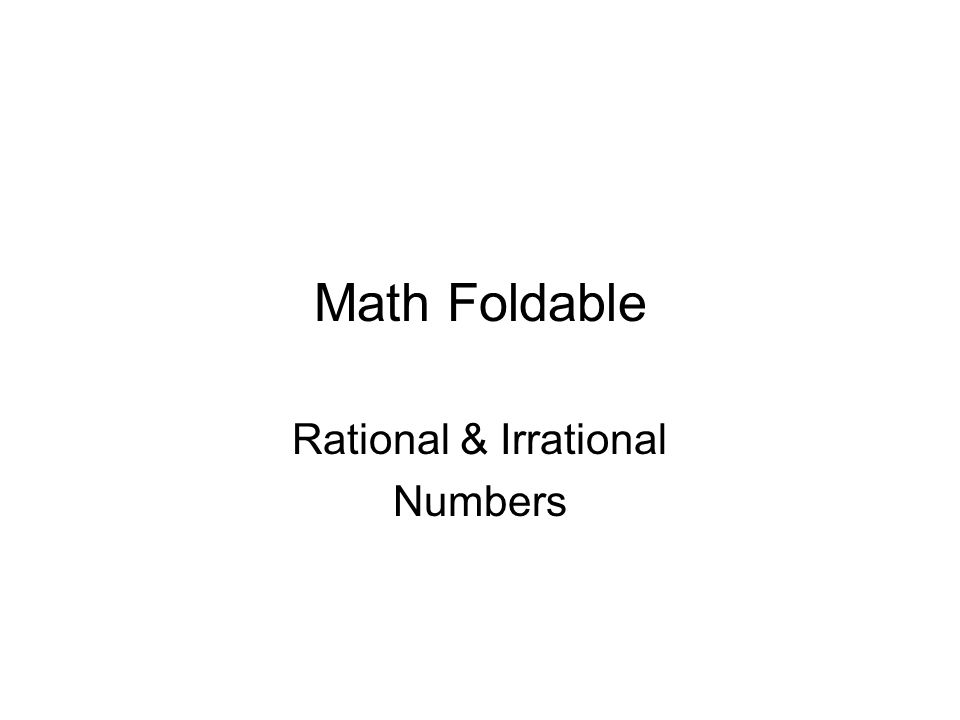 Math Foldable Rational & Irrational Numbers