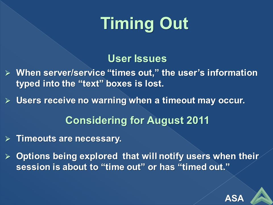 Timing Out User Issues When server/service times out, the users information typed into the text boxes is lost.