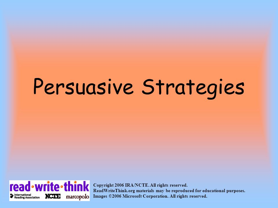 Persuasive Strategies Copyright 2006 IRA/NCTE. All rights reserved.