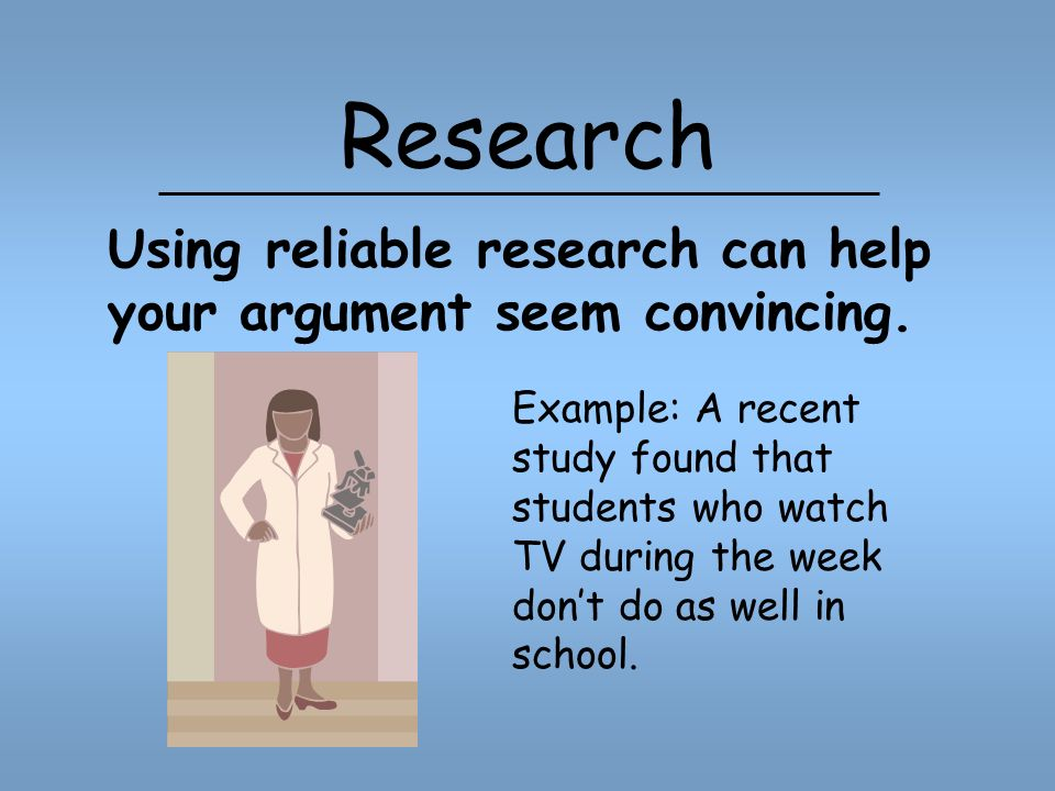 Research Example: A recent study found that students who watch TV during the week dont do as well in school.