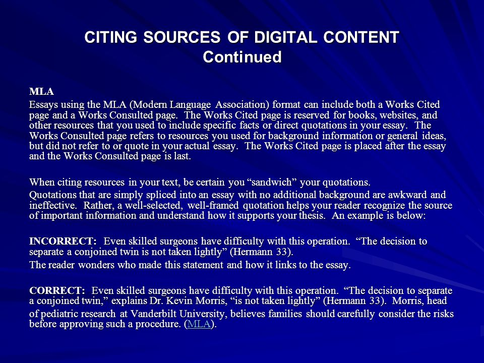 CITING SOURCES OF DIGITAL CONTENT Continued MLA Essays using the MLA (Modern Language Association) format can include both a Works Cited page and a Wo