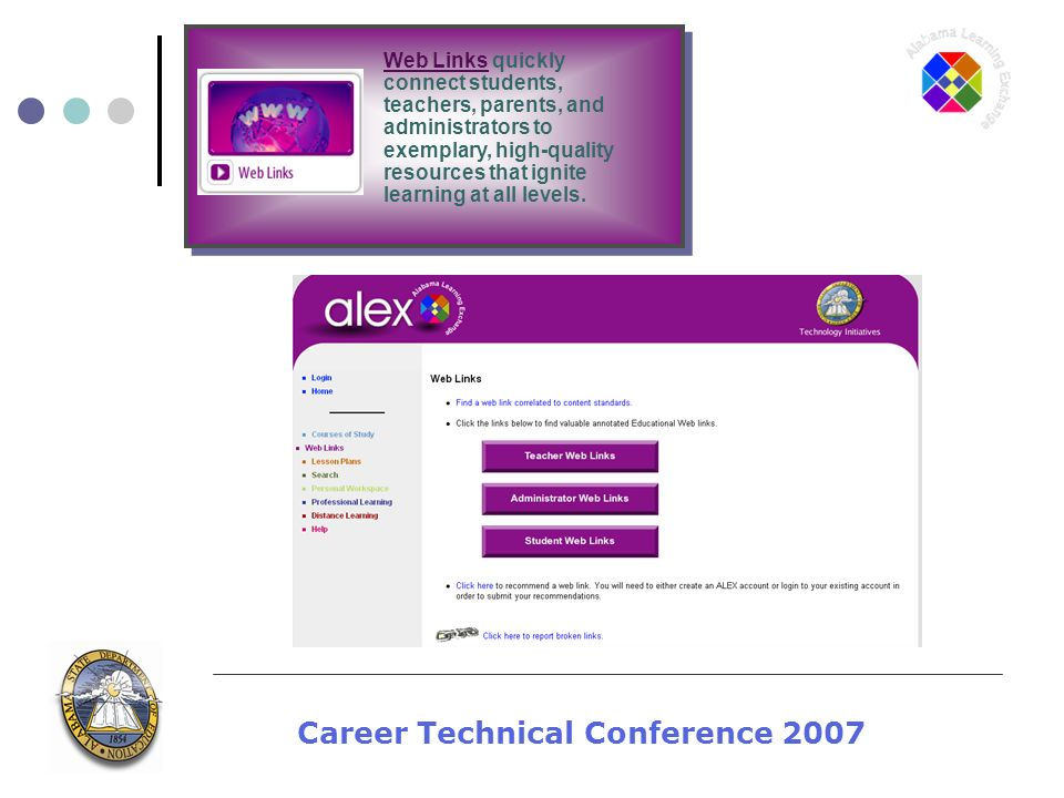 Career Technical Conference 2007 Web Links quickly connect students, teachers, parents, and administrators to exemplary, high-quality resources that i