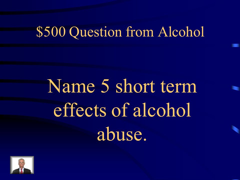 $400 Answer from Alcohol Alcoholism