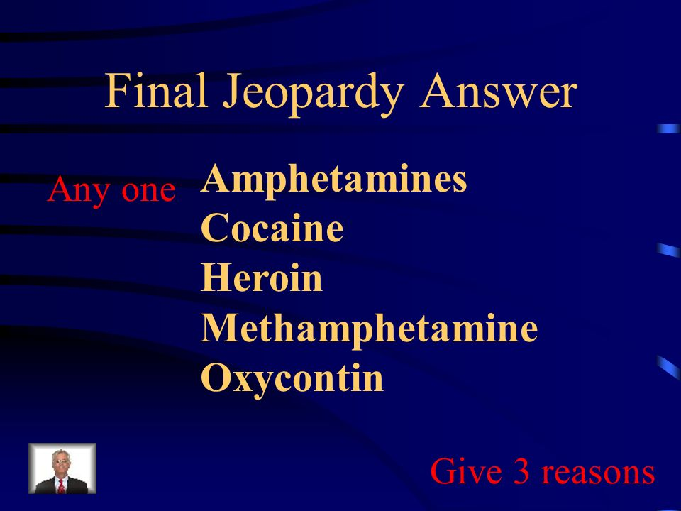 Final Jeopardy Name the substance that you consider to be the most dangerous and give three reasons why you selected it.
