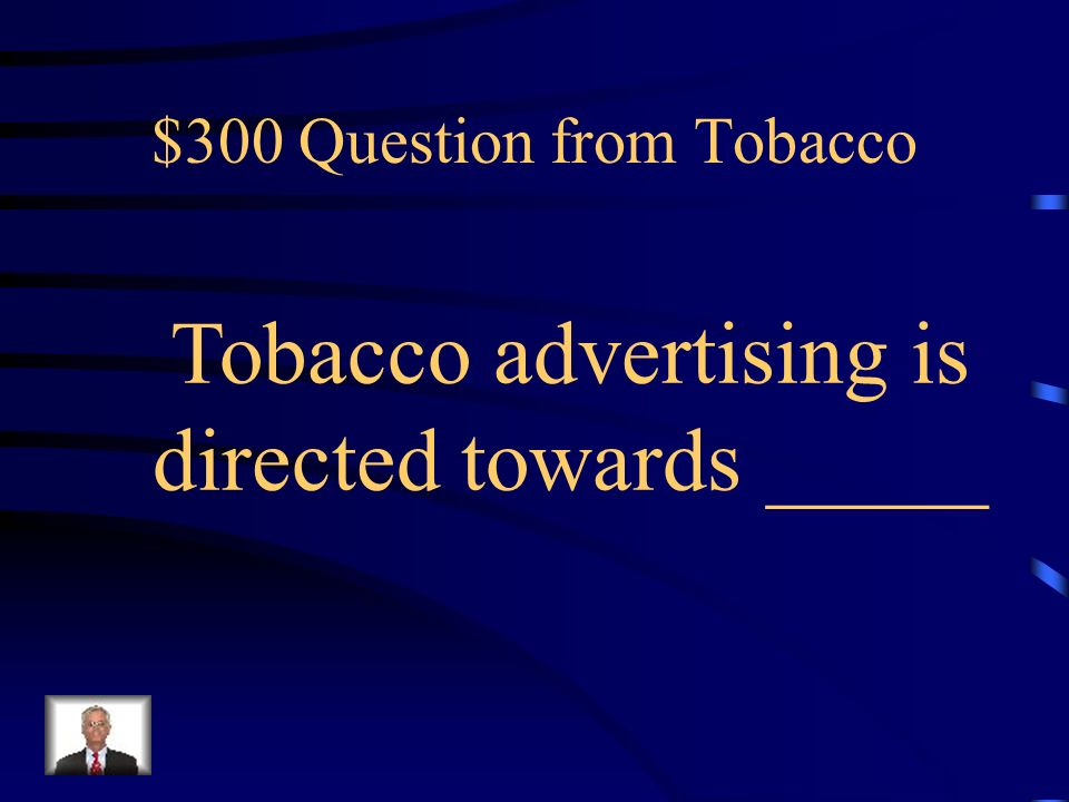 $200 Answer from Tobacco nicotine