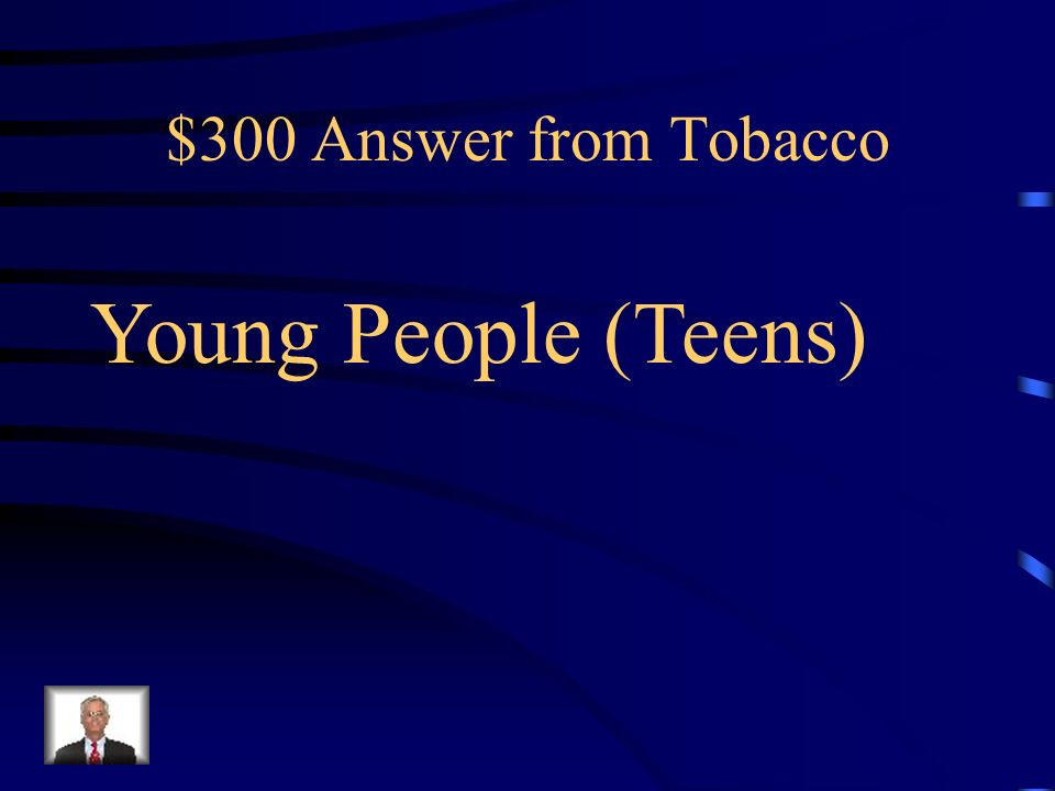 $300 Question from Tobacco Tobacco advertising is directed towards _____