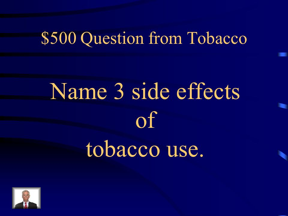 $400 Answer from Tobacco Smokeless tobacco