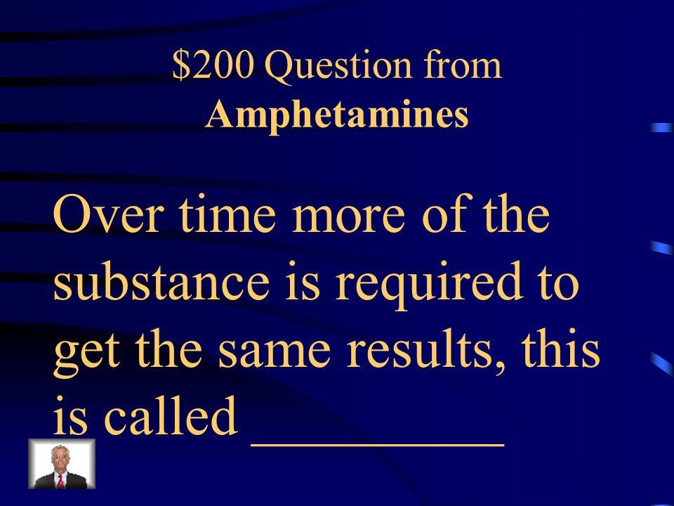 $100 Answer from Amphetamines Stimulant