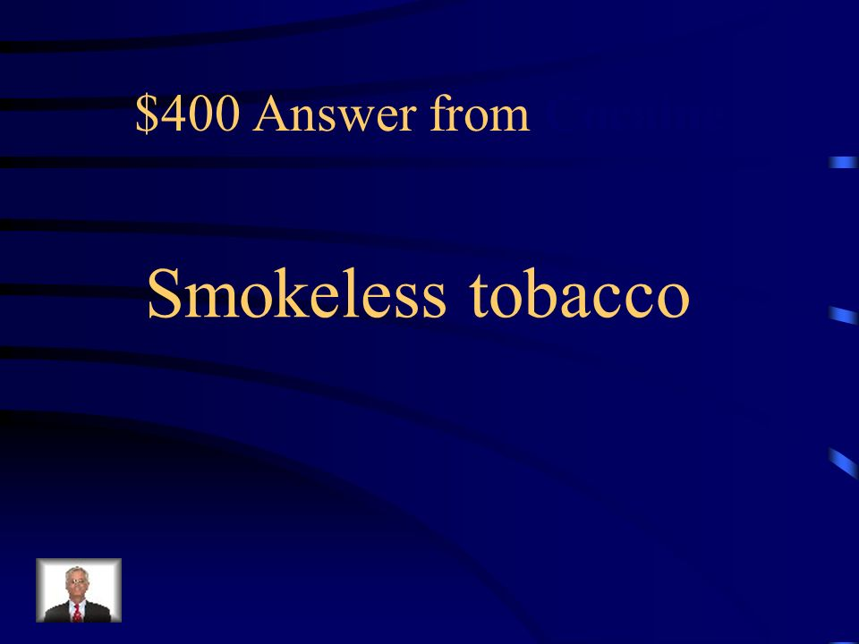$400 Question from Cocaine ____ ____ causes cancers of the mouth, pharynx and esophagus; gum recession; and an increased risk for health disease and stroke.