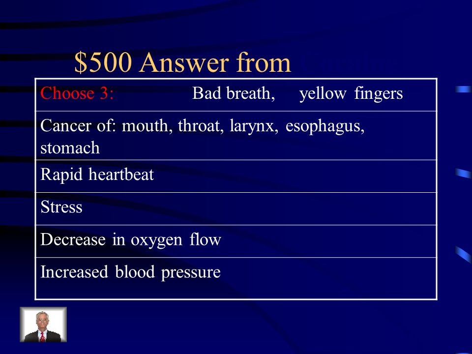 $500 Question from Cocaine Name 3 side effects of tobacco use.