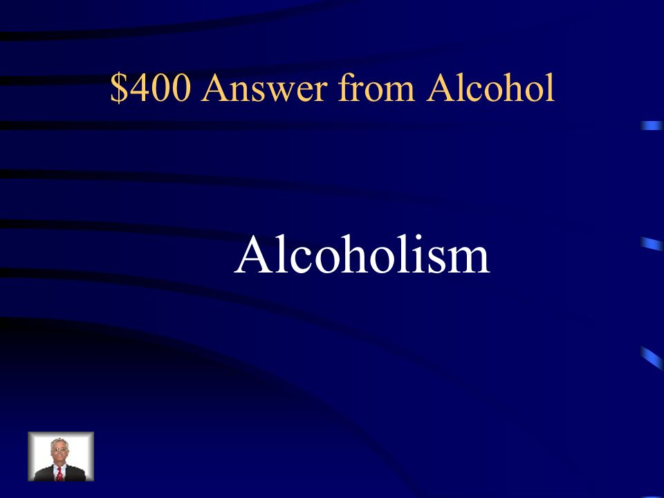 $400 Question from Alcohol A disease of chromic alcohol users.
