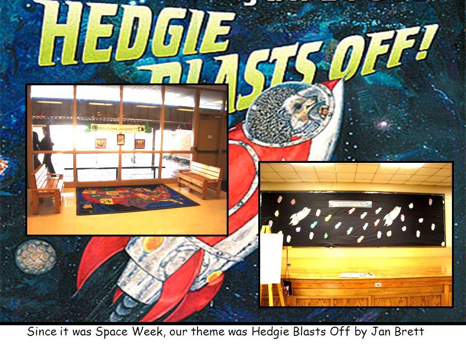 Since it was Space Week, our theme was Hedgie Blasts Off by Jan Brett