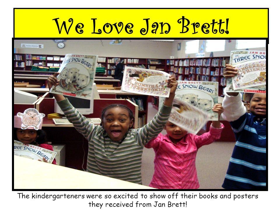 We Love Jan Brett.