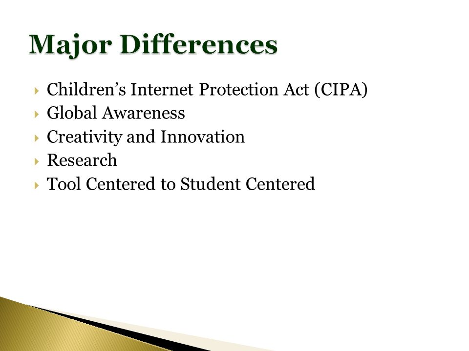Childrens Internet Protection Act (CIPA) Global Awareness Creativity and Innovation Research Tool Centered to Student Centered