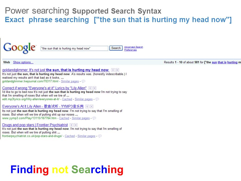 Finding not Searching Power searching Supported Search Syntax Exact phrase searching [
