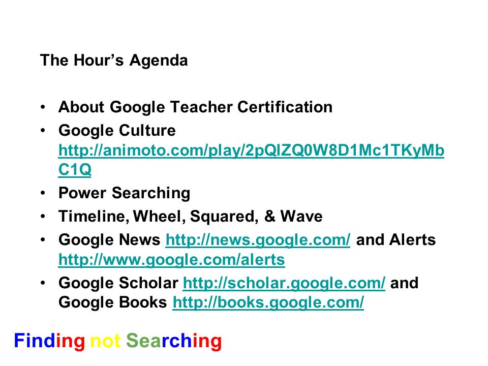 The Hours Agenda About Google Teacher Certification Google Culture http://animoto.com/play/2pQlZQ0W8D1Mc1TKyMb C1Q http://animoto.com/play/2pQlZQ0W8D1