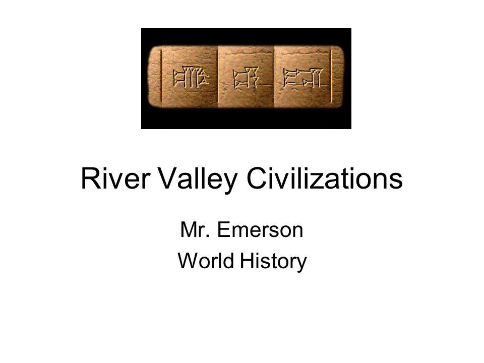 Egypt Mesopotamia Indus Hwang He MesoAmerica