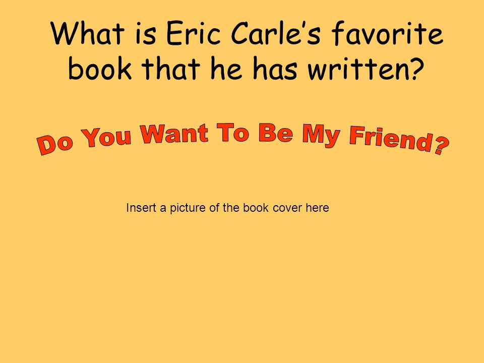 What is Eric Carles favorite book that he has written? Insert a picture of the book cover here