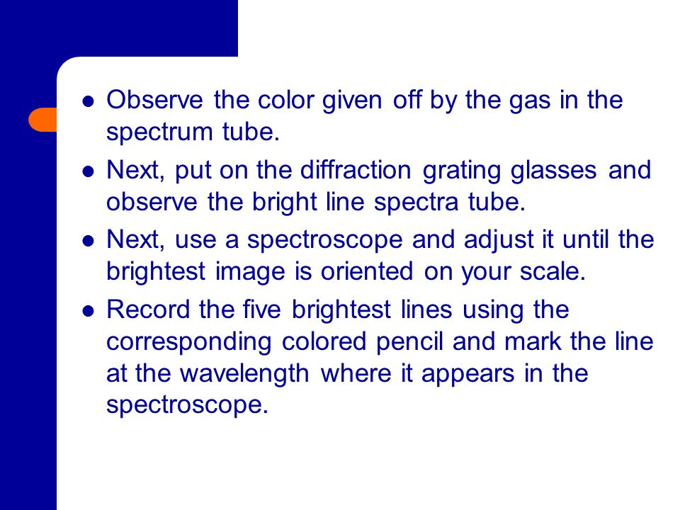 Observe the color given off by the gas in the spectrum tube. Next, put on the diffraction grating glasses and observe the bright line spectra tube. Ne