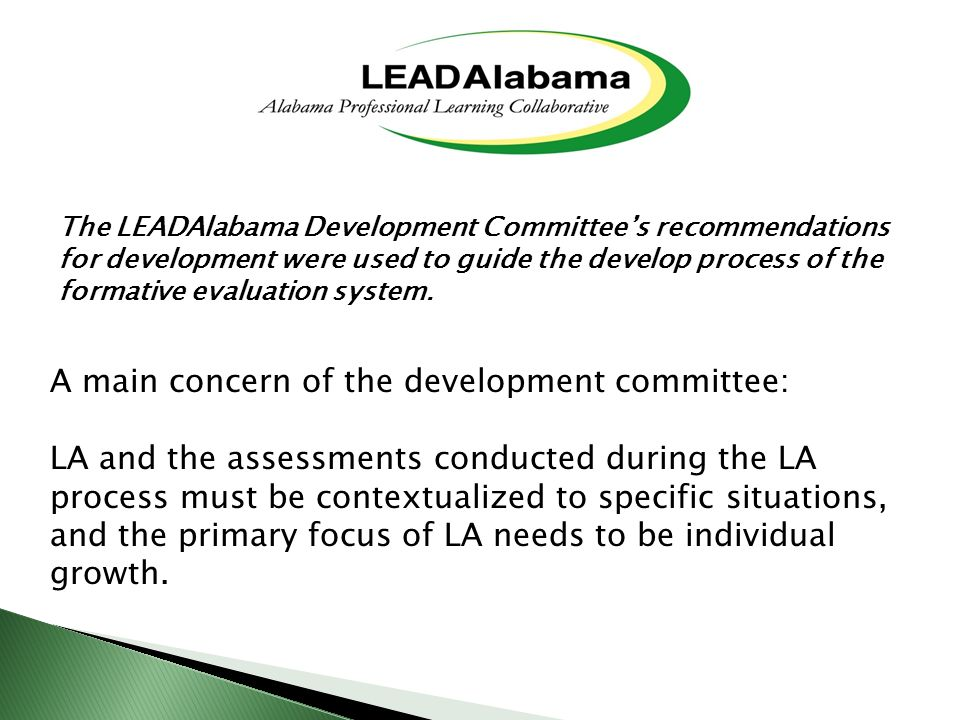 The LEADAlabama Development Committees recommendations for development were used to guide the develop process of the formative evaluation system.