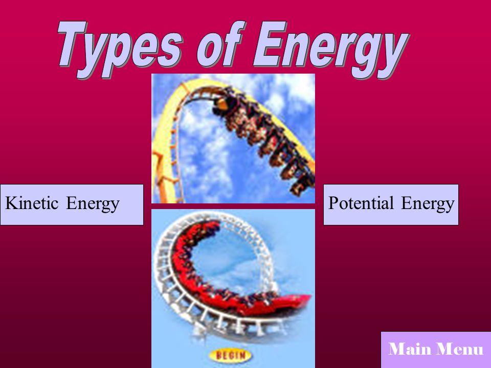 Kinetic EnergyPotential Energy Main Menu