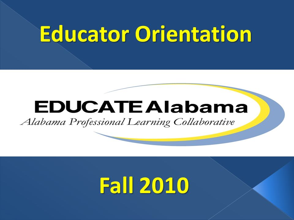 Educator Orientation Fall 2010