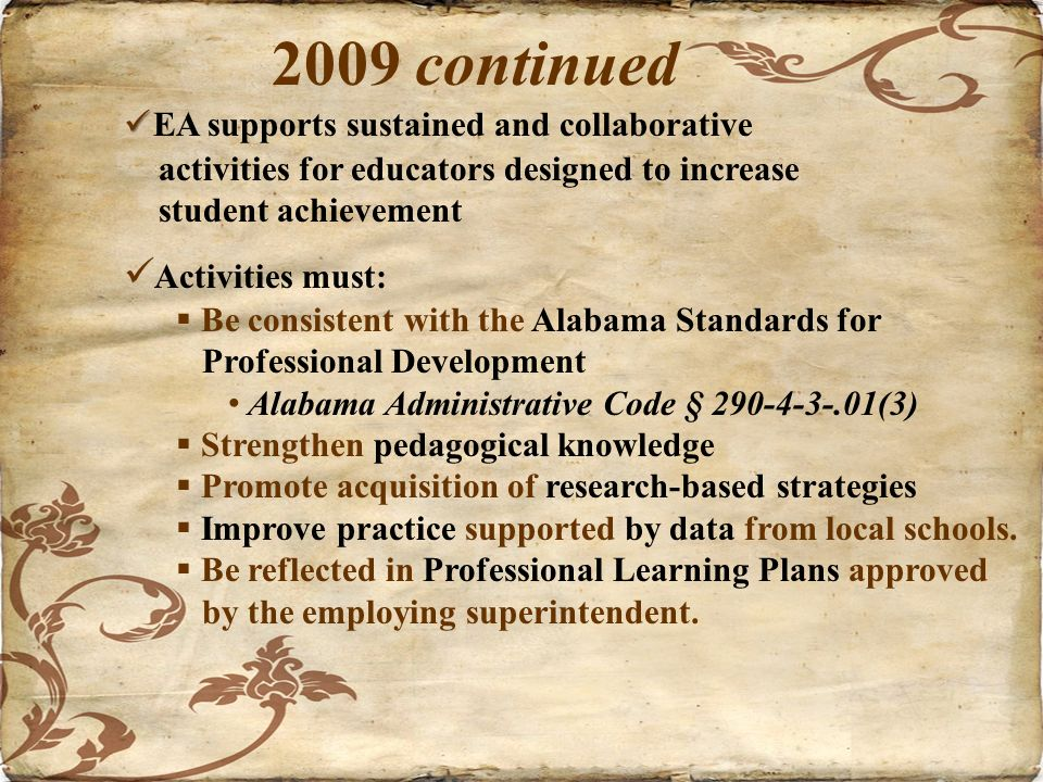 2009 continued EA supports sustained and collaborative activities for educators designed to increase student achievement Activities must: Be consisten