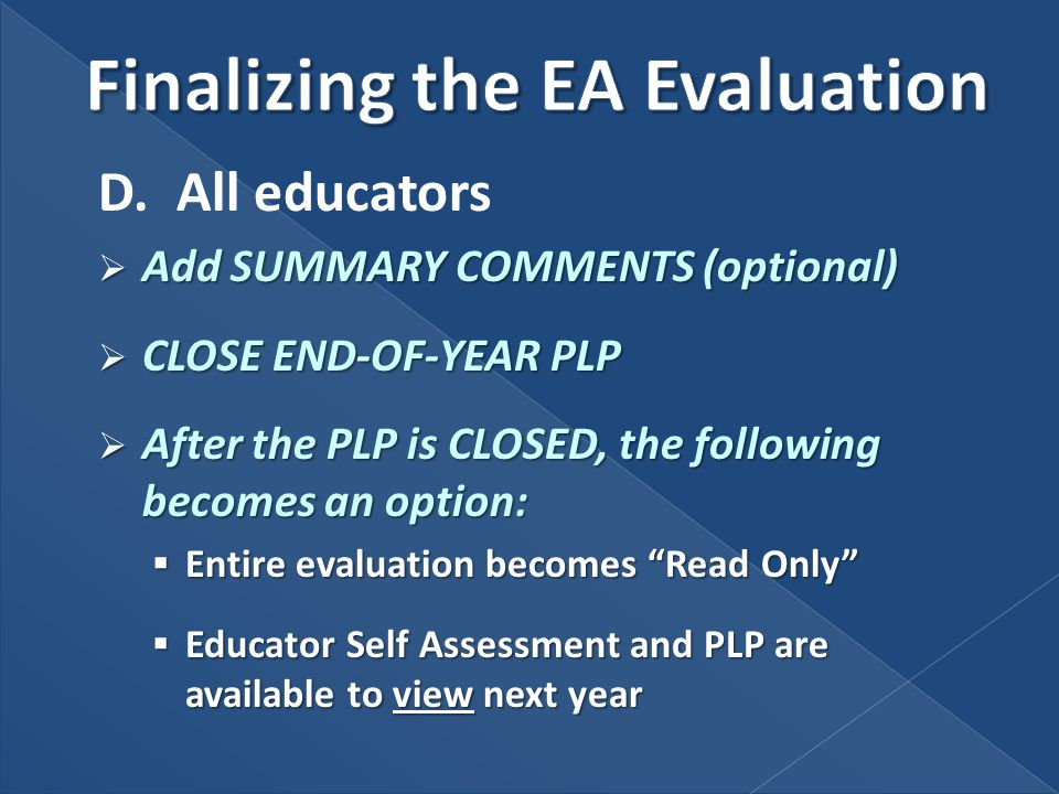 D. All educators Add SUMMARY COMMENTS (optional) Add SUMMARY COMMENTS (optional) CLOSE END-OF-YEAR PLP CLOSE END-OF-YEAR PLP After the PLP is CLOSED,