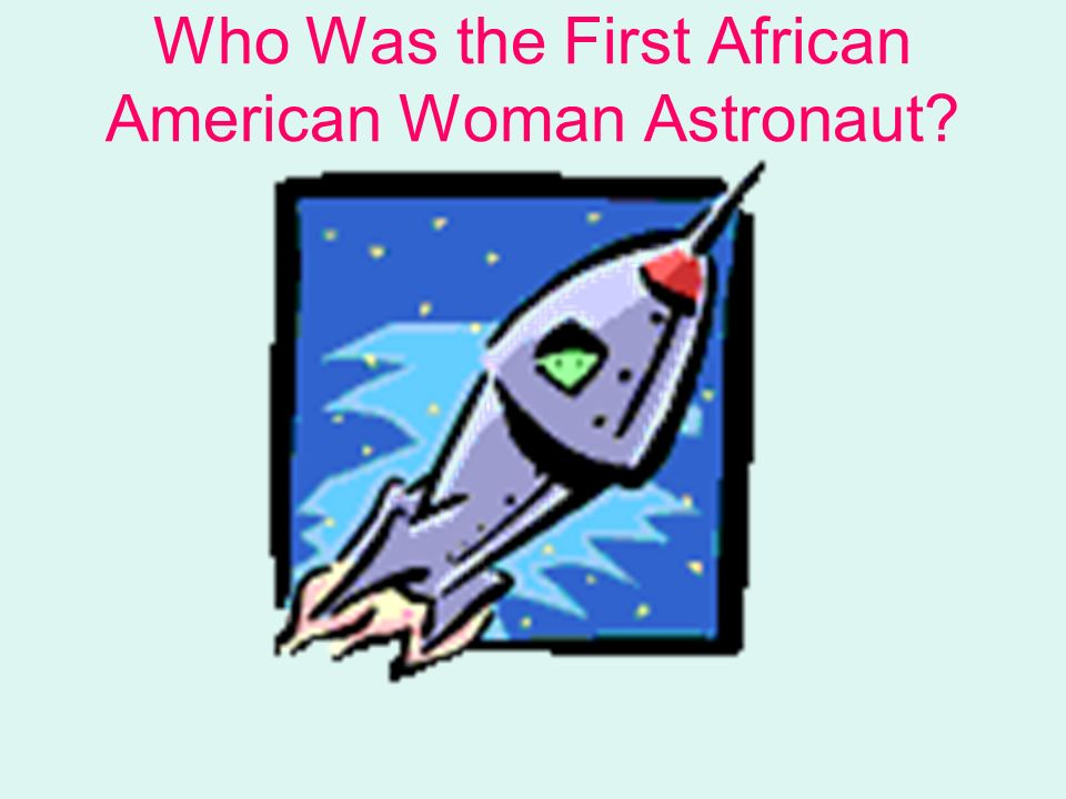 Who Was the First African American Woman Astronaut?