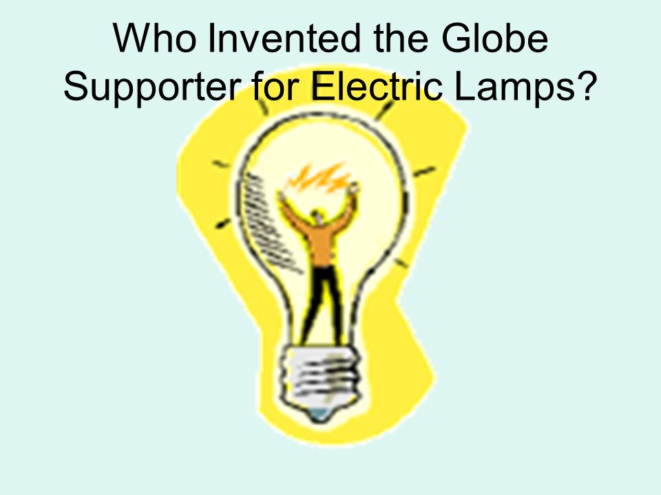 Who Invented the Globe Supporter for Electric Lamps?