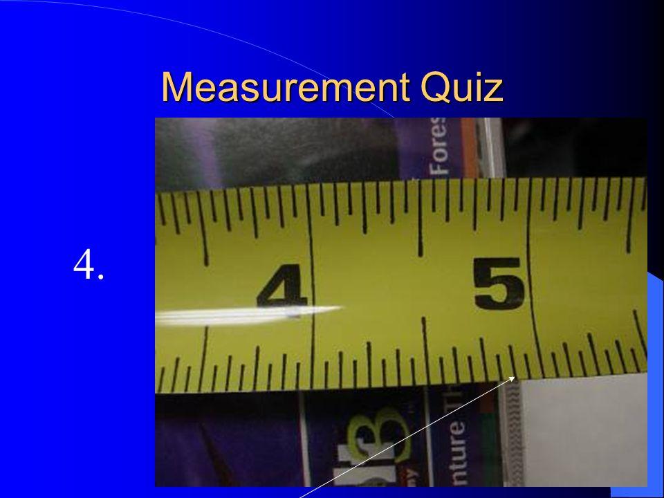 Measurement Quiz 4.