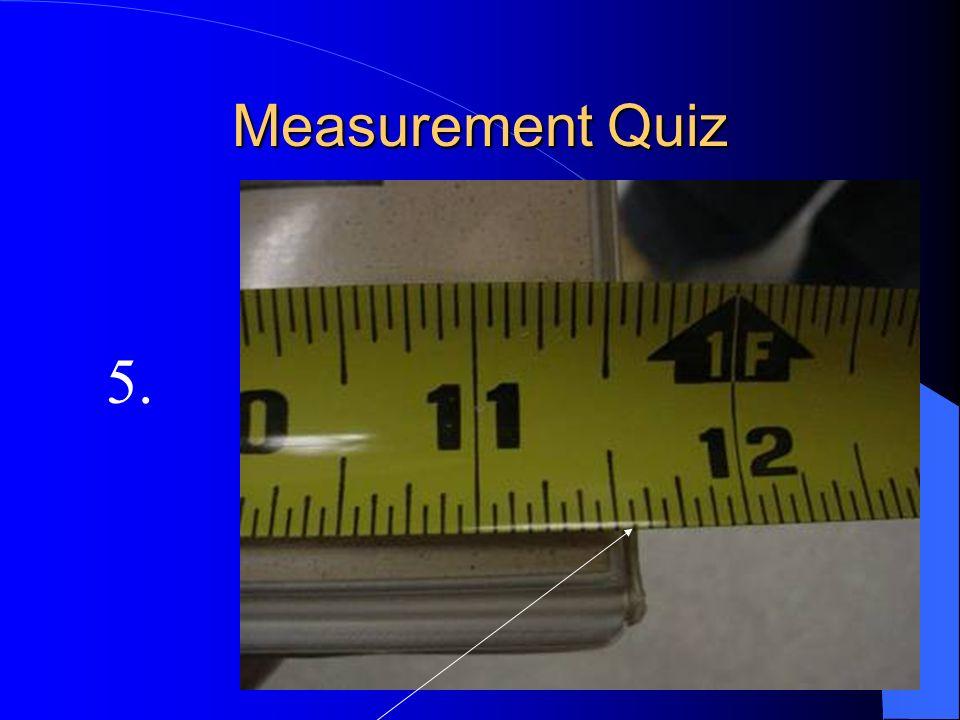 5. Measurement Quiz