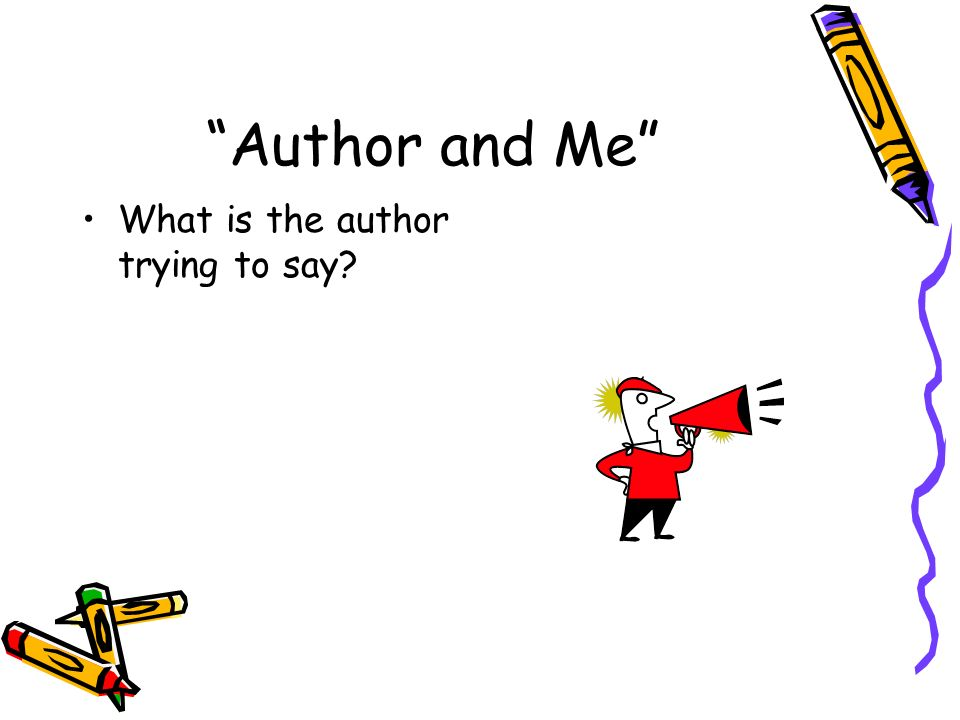 Author and Me What is the author trying to say?