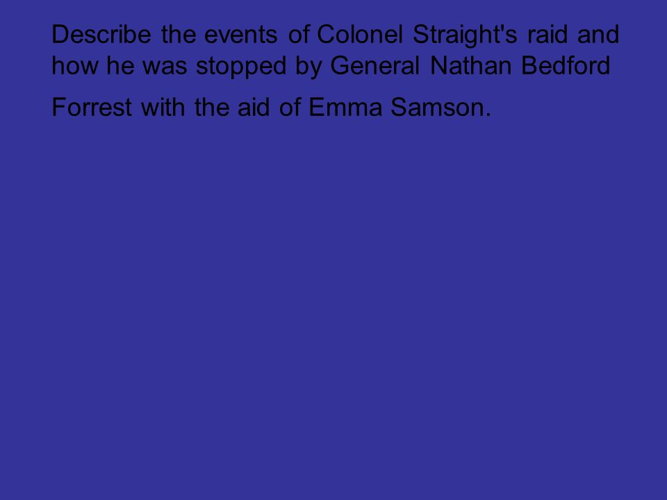 Describe the events of Colonel Straight s raid and how he was stopped by General Nathan Bedford Forrest with the aid of Emma Samson.