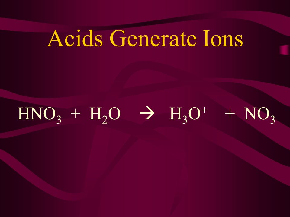 What is an ACID? pH less than 7 Neutralizes bases Forms H + ions in solution Corrosive-reacts with most metals to form hydrogen gas Good conductors of
