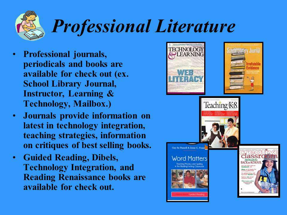 Library Services Books, materials and equipment check out for teachers, staff and students Automated check out and search capabilities Internet access