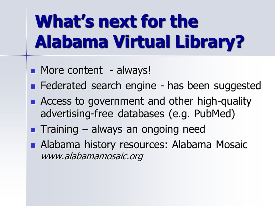 Whats next for the Alabama Virtual Library. More content - always.