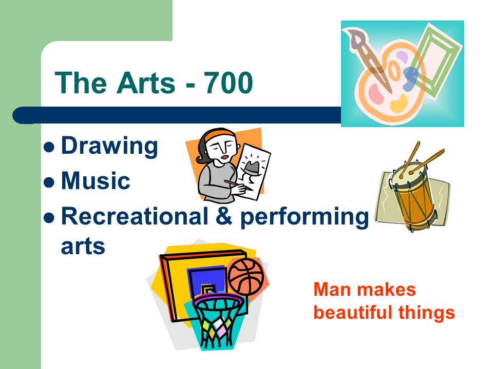 The Arts - 700 Drawing Music Recreational & performing arts Man makes beautiful things
