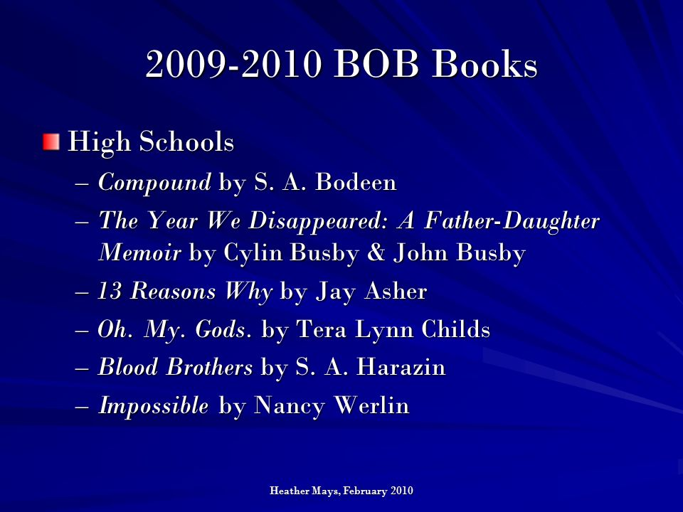 Heather Mays, February 2010 2009-2010 BOB Books High Schools –Compound by S.