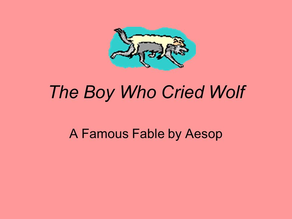 The Boy Who Cried Wolf A Famous Fable by Aesop